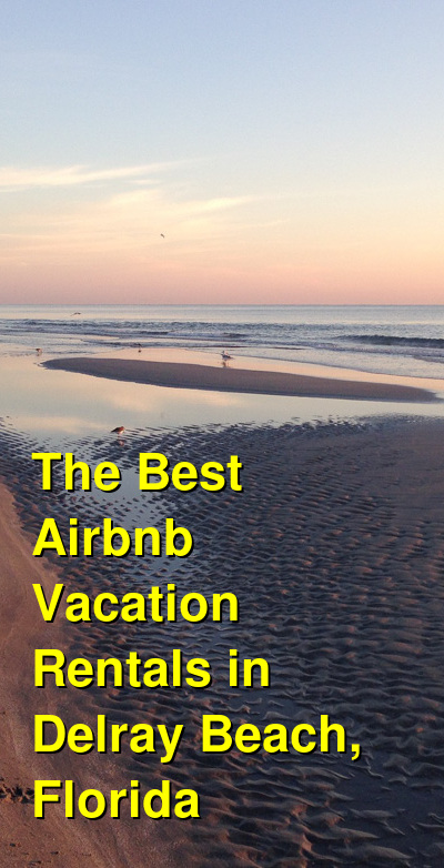 The 9 Best Airbnb Vacation Rentals in Delray Beach, Florida | Budget Your Trip