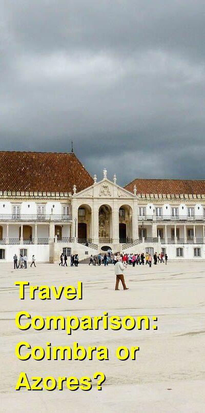 Coimbra vs. Azores Travel Comparison