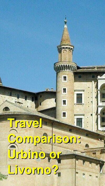Urbino vs. Livorno Travel Comparison