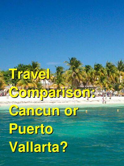 Cancun vs. Puerto Vallarta Travel Comparison
