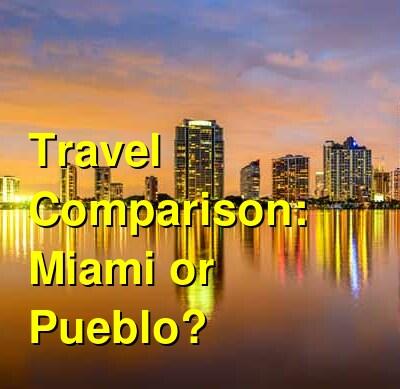 Miami vs. Pueblo Travel Comparison