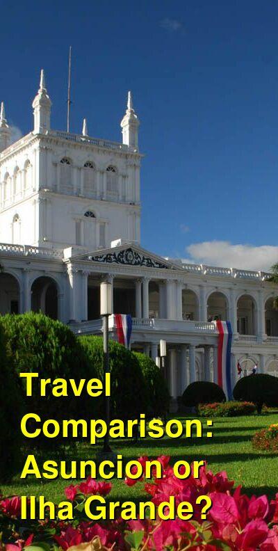Asuncion vs. Ilha Grande Travel Comparison