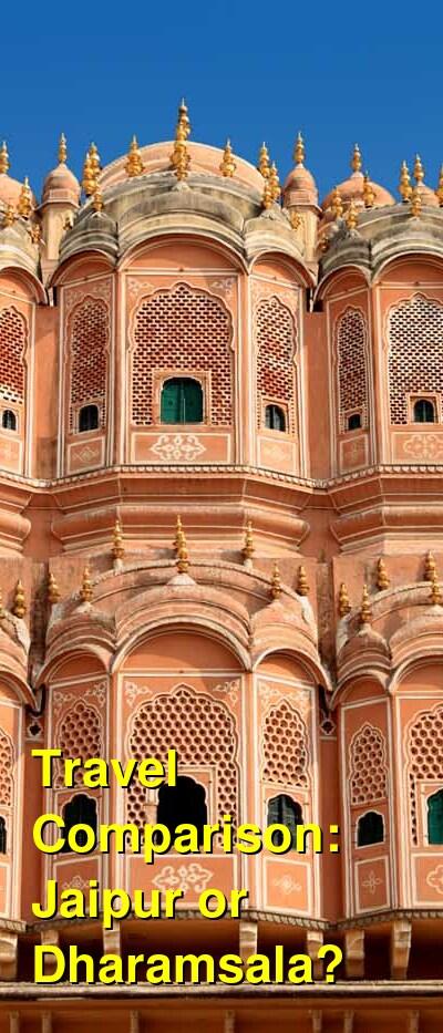 Jaipur vs. Dharamsala Travel Comparison