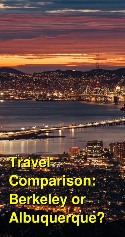 Berkeley vs. Albuquerque Travel Comparison