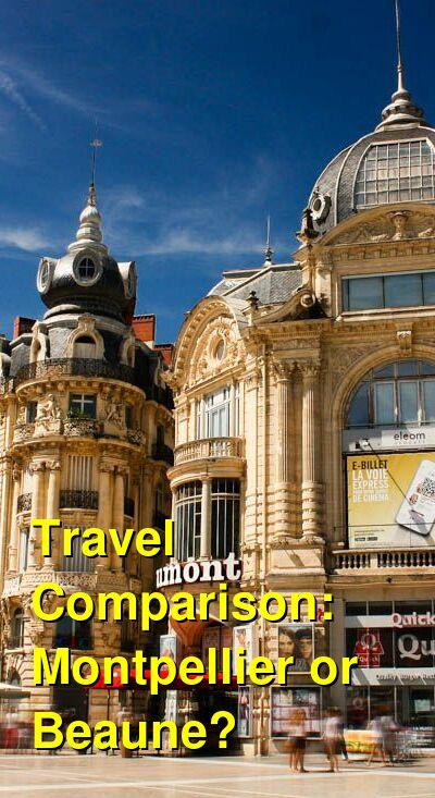 Montpellier vs. Beaune Travel Comparison