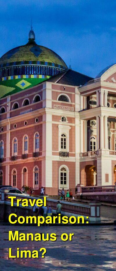 Manaus vs. Lima Travel Comparison