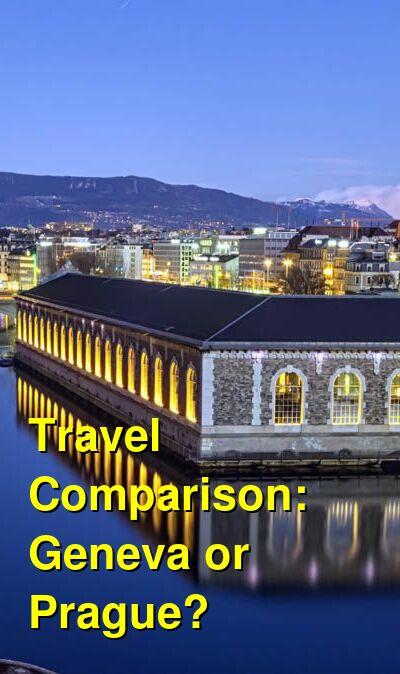 Geneva vs. Prague Travel Comparison