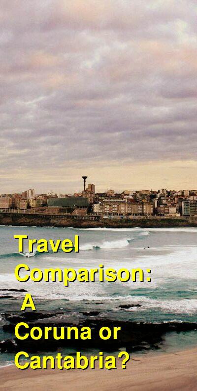 A Coruna vs. Cantabria Travel Comparison