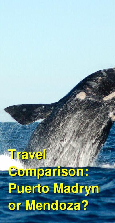 Puerto Madryn vs. Mendoza Travel Comparison
