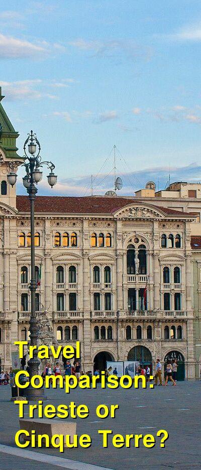 Trieste vs. Cinque Terre Travel Comparison