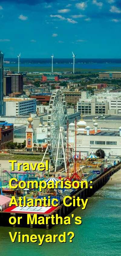 Atlantic City vs. Martha's Vineyard Travel Comparison