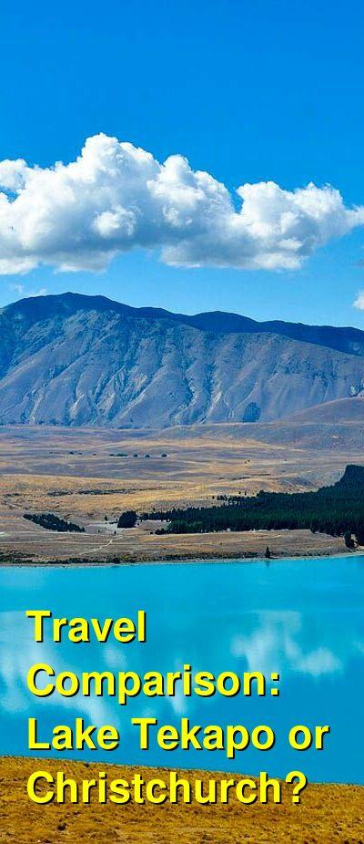 Lake Tekapo vs. Christchurch Travel Comparison