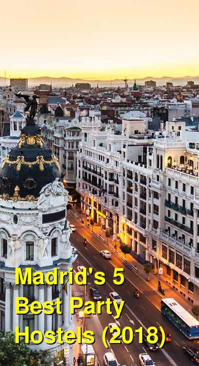 Madrid's 5 Best Party Hostels (2019) | Budget Your Trip