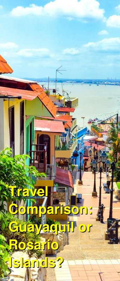 Guayaquil vs. Rosario Islands Travel Comparison