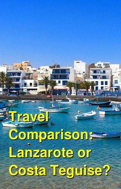 Lanzarote vs. Costa Teguise Travel Comparison