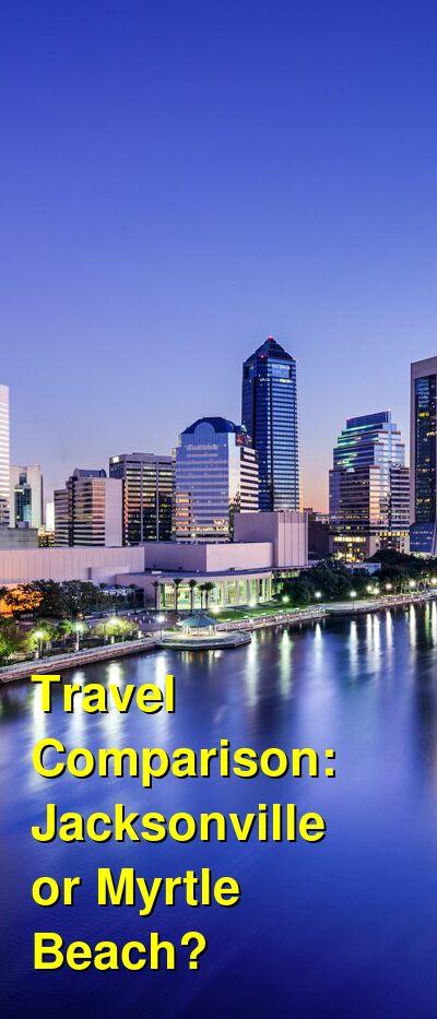 Jacksonville vs. Myrtle Beach Travel Comparison