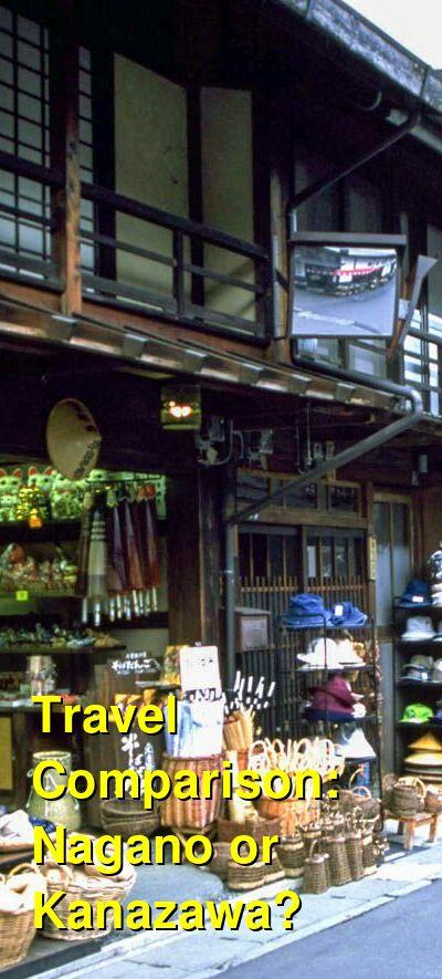 Nagano vs. Kanazawa Travel Comparison