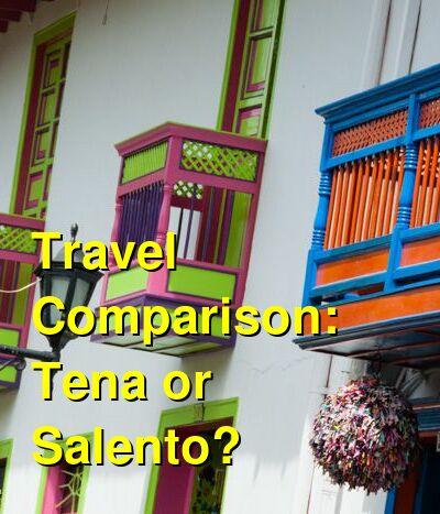 Tena vs. Salento Travel Comparison