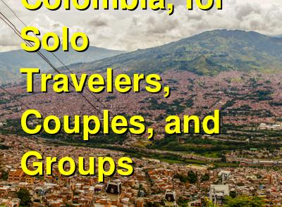 Hostels in Medellin, Colombia, for Solo Travelers, Couples, and Groups | Budget Your Trip