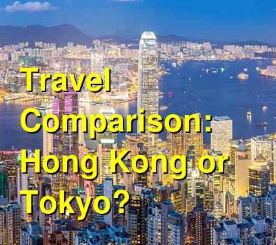 Hong Kong vs. Tokyo Travel Comparison