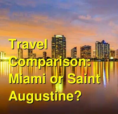 Miami vs. Saint Augustine Travel Comparison