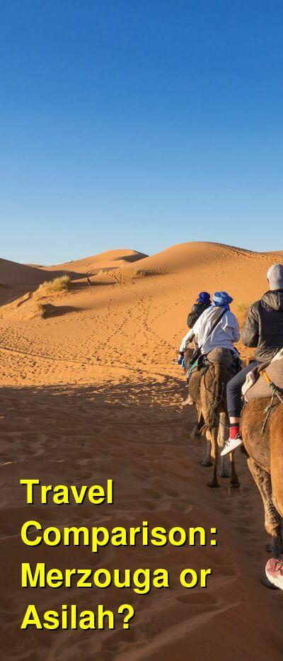 Merzouga vs. Asilah Travel Comparison