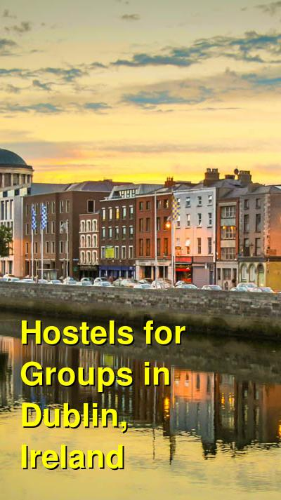 Hostels for Groups in Dublin, Ireland | Budget Your Trip