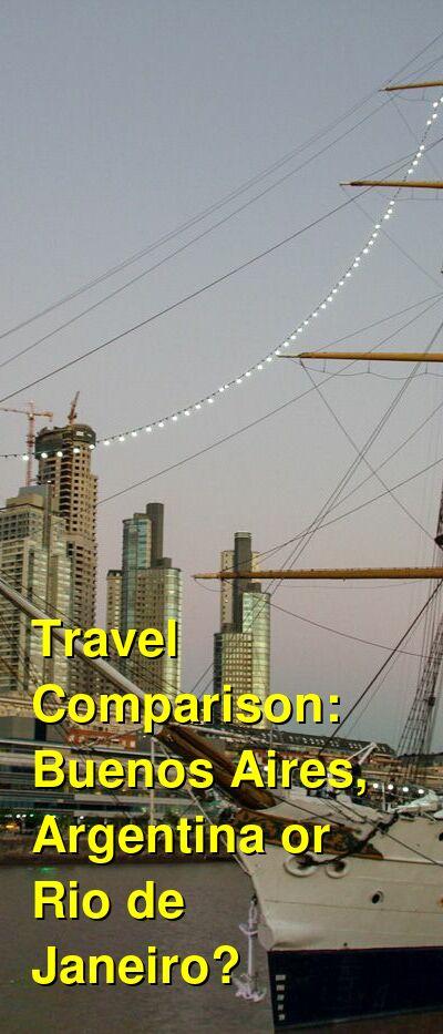 Buenos Aires, Argentina vs. Rio de Janeiro Travel Comparison