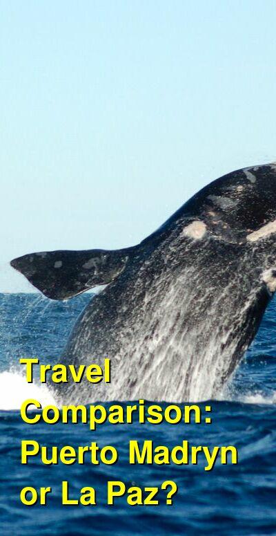 Puerto Madryn vs. La Paz Travel Comparison