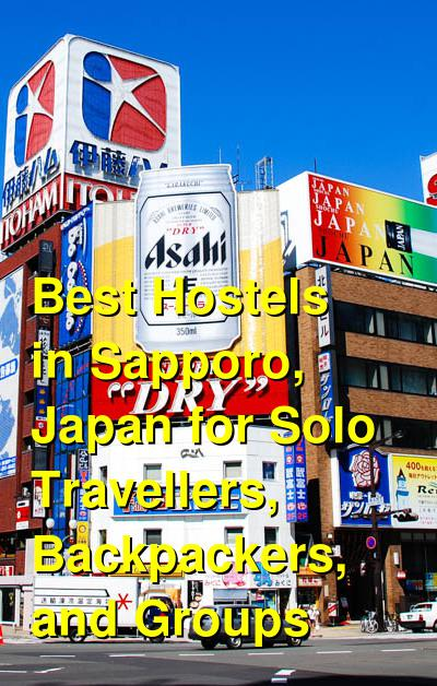 Best Hostels in Sapporo, Japan for Solo Travellers, Backpackers, and Groups | Budget Your Trip
