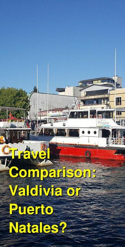 Valdivia vs. Puerto Natales Travel Comparison
