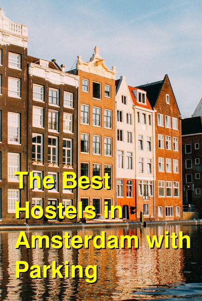 The Best Hostels in Amsterdam with Parking | Budget Your Trip