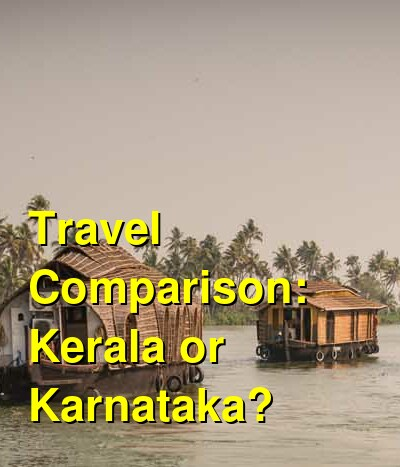 Kerala vs. Karnataka Travel Comparison