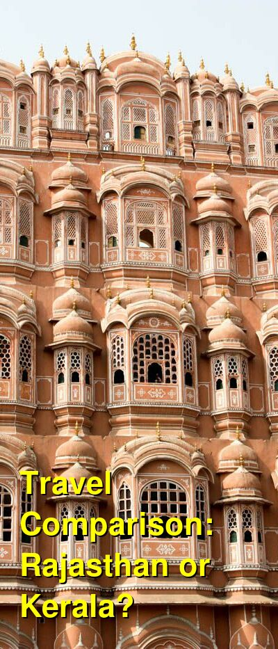 Rajasthan vs. Kerala Travel Comparison