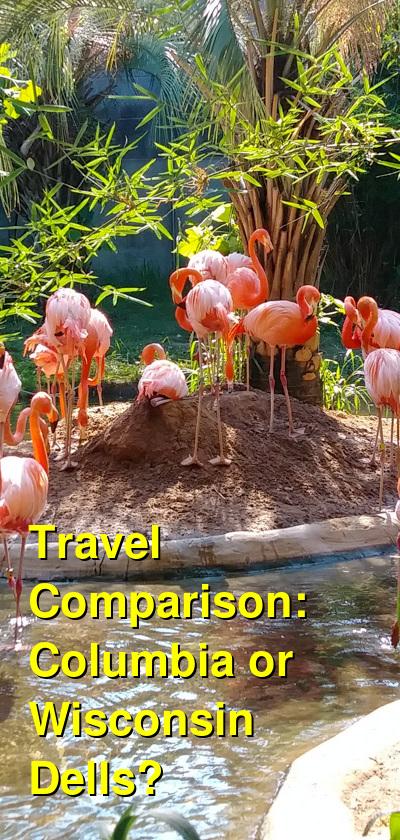 Columbia vs. Wisconsin Dells Travel Comparison