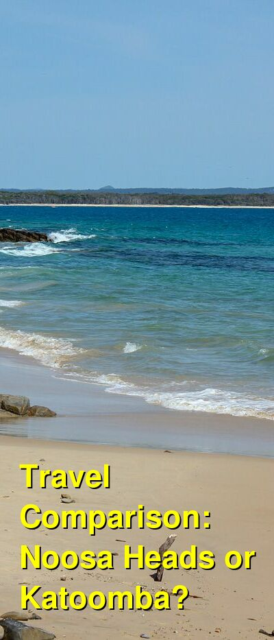 Noosa Heads vs. Katoomba Travel Comparison