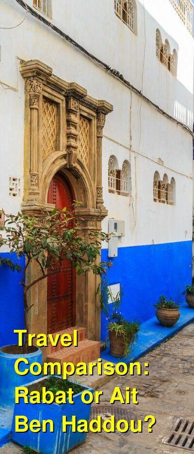 Rabat vs. Ait Ben Haddou Travel Comparison