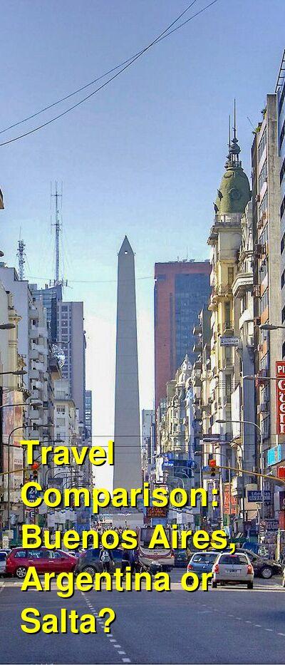 Buenos Aires, Argentina vs. Salta Travel Comparison