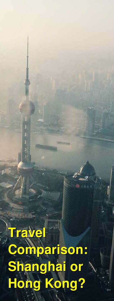 Shanghai vs. Hong Kong Travel Comparison