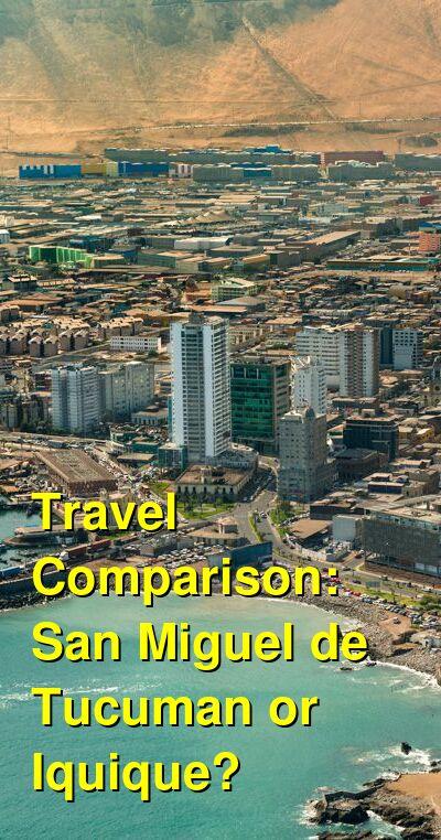 San Miguel de Tucuman vs. Iquique Travel Comparison