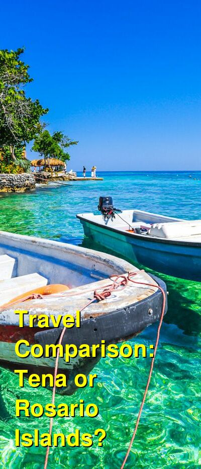 Tena vs. Rosario Islands Travel Comparison