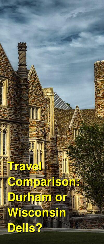 Durham vs. Wisconsin Dells Travel Comparison
