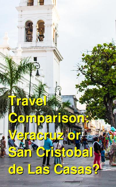 Veracruz vs. San Cristobal de Las Casas Travel Comparison