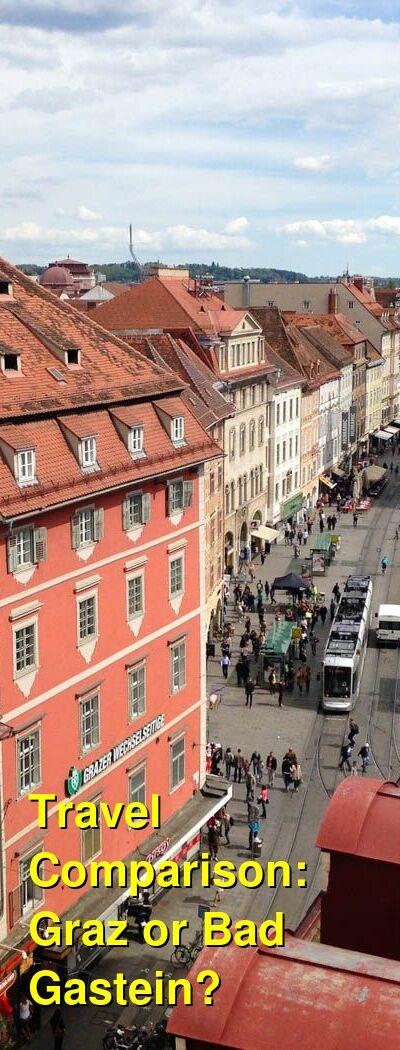 Graz vs. Bad Gastein Travel Comparison