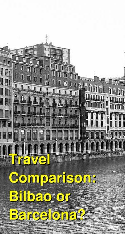 Bilbao vs. Barcelona Travel Comparison