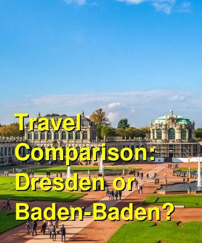 Dresden vs. Baden-Baden Travel Comparison