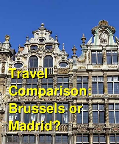 Brussels vs. Madrid Travel Comparison