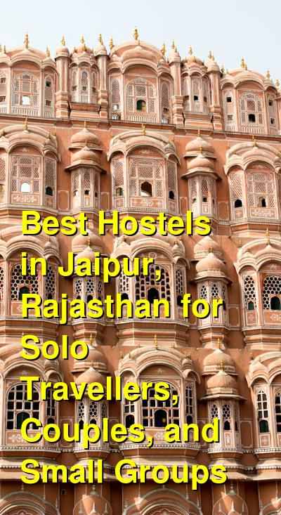 Best Hostels in Jaipur, Rajasthan for Solo Travellers, Couples, and Small Groups | Budget Your Trip