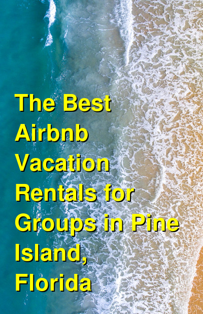 The Best Airbnb Vacation Rentals for Groups in Pine Island, Florida | Budget Your Trip