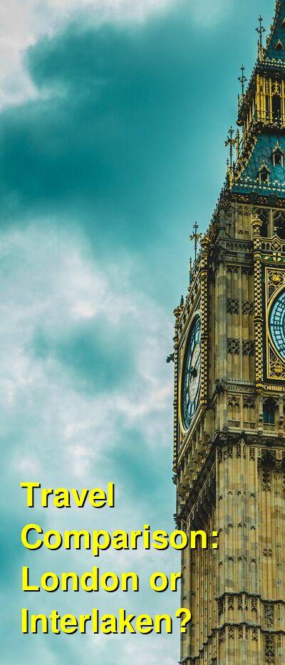 London vs. Interlaken Travel Comparison